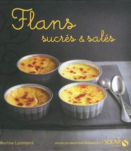 Download ebook Flans Sucrés et Salés