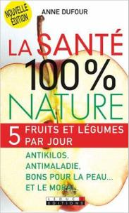 Download ebook La Santé 100 % Nature