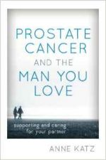 Prostate Cancer and the Man You Love: Supporting and Caring for Your Partner