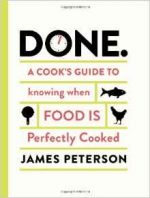Done.: A Cook's Guide to Knowing When Food Is Perfectly Cooked
