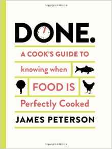 Download ebook Done.: A Cook's Guide to Knowing When Food Is Perfectly Cooked