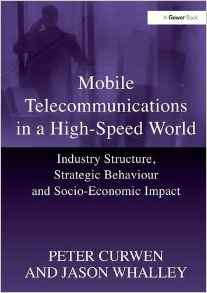 Download ebook Mobile Telecommunications in a High-Speed World: Industry Structure, Strategic Behaviour