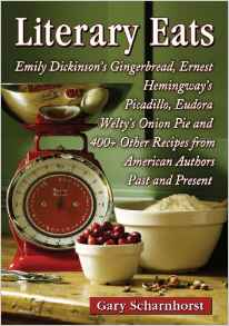 Download ebook Literary Eats: Emily Dickinson's Gingerbread, Ernest Hemingway's Picadillo, Eudora Welty's Onion Pie & 400+...