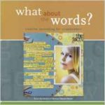 What About the Words? :Creative Journaling for Scrapbookers