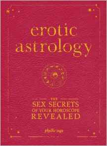 Download ebook Erotic Astrology : The Sex Secrets of Your Horoscope Revealed