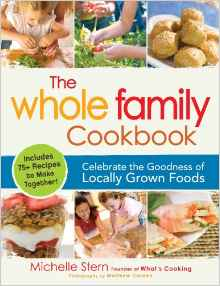 Download ebook The Whole Family Cookbook: Celebrate the goodness of locally grown foods