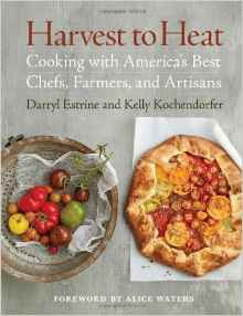 Download ebook Harvest to Heat: Cooking with America's Best Chefs, Farmers, & Artisans