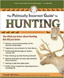 Download ebook The Politically Incorrect Guide to Hunting