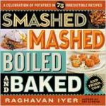 Smashed, Mashed, Boiled, and Baked–and Fried, Too!