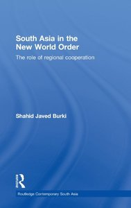 Download ebook South Asia in the New World Order: The Role of Regional Cooperation