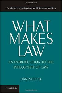 Download ebook What Makes Law: An Introduction to the Philosophy of Law