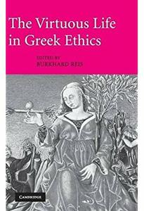 Download ebook The Virtuous Life in Greek Ethics
