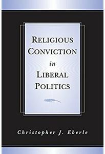 Download ebook Religious Conviction in Liberal Politics