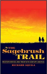 Download ebook The Sagebrush Trail: Western Movies & Twentieth-Century America, 2nd edition
