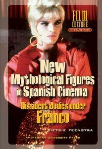 Download ebook New Mythological Figures in Spanish Cinema: Dissident Bodies under Franco