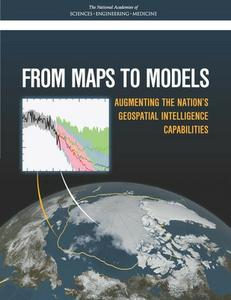 Download ebook From Maps to Models: Augmenting the Nation's Geospatial Intelligence Capabilities