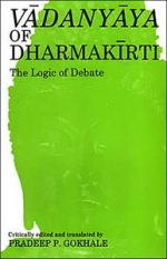 Vadanyaya of Dharmakirti: The Logic of Debate