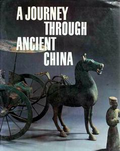 Download ebook A Journey Through Ancient China: From the Neolithic to the Ming