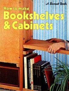 Download ebook How to Make Bookshelves & Cabinets