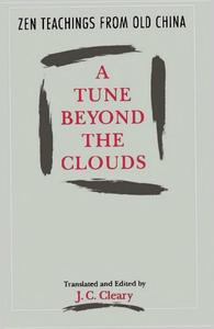 Download ebook A Tune Beyond the Clouds: Zen Teachings from Old China