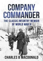Company Commander: The Classic Infantry Memoir of WWII