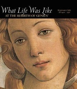 Download ebook What Life Was Like at the Rebirth of Genius: Renaissance Italy, AD 1400-1550