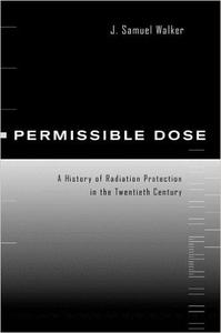 Download ebook Permissible Dose: A History of Radiation Protection in the Twentieth Century