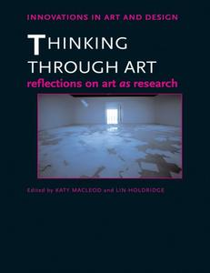Download ebook Thinking Through Art: Reflections on Art as Research