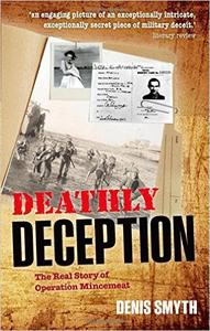 Download Deathly Deception: The Real Story of Operation Mincemeat