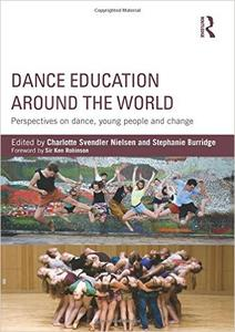 Download ebook Dance Education around the World: Perspectives on dance, young people & change