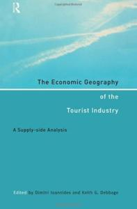 Download ebook The Economic Geography of the Tourist Industry: A Supply-Side Analysis