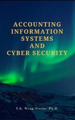 Accounting Information Systems and Cyber Security: Stay ahead of the technology curve
