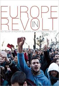 Download ebook Europe in Revolt: Mapping the New European Left