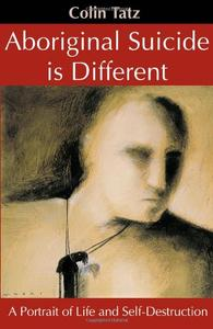 Download ebook Aboriginal Suicide Is Different: 2nd Edition