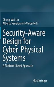 Download Security-Aware Design for Cyber-Physical Systems: A Platform-Based Approach