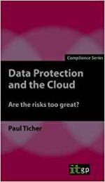 Data Protection and the Cloud : Are the Risks Too Great?