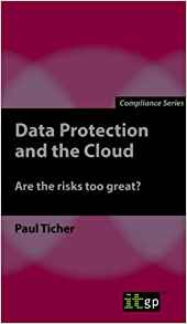 Download Data Protection & the Cloud : Are the Risks Too Great?