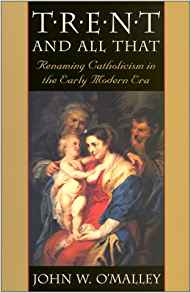 Download ebook Trent & All That: Renaming Catholicism in the Early Modern Era