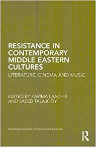 Download ebook Resistance in Contemporary Middle Eastern Cultures: Literature, Cinema & Music