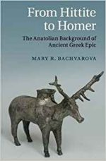 From Hittite to Homer : The Anatolian Background of Ancient Greek Epic