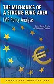 Download ebook Mechanics Of A Strong Euro Area: IMF Policy Analysis