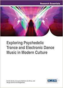 Download ebook Exploring Psychedelic Trance & Electronic Dance Music in Modern Culture