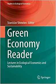 Download ebook Green Economy Reader: Lectures in Ecological Economics & Sustainability