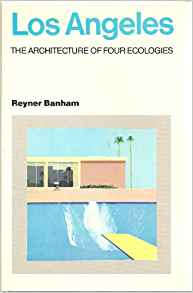 Download ebook Los Angeles: The Architecture Of Four Ecologies