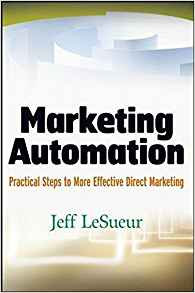 Download ebook Marketing Automation: Practical Steps to More Effective Direct Marketing