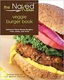 Download ebook Naked Kitchen Veggie Burger Book