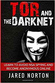 Download ebook Tor & The Dark Net: Learn To Avoid NSA Spying & Become Anonymous Online