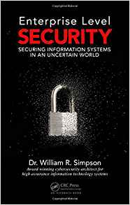 Download Enterprise Level Security: Securing Information Systems in an Uncertain World