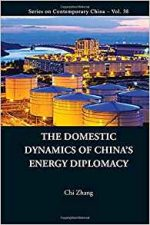 The Domestic Dynamics of China's Energy Diplomacy