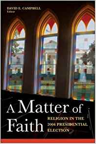 Download ebook A Matter of Faith: Religion in the 2004 Presidential Election